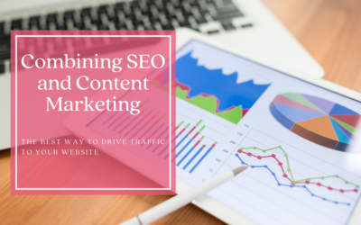 Combining SEO and Content Marketing: The best way to Drive Traffic to your Website
